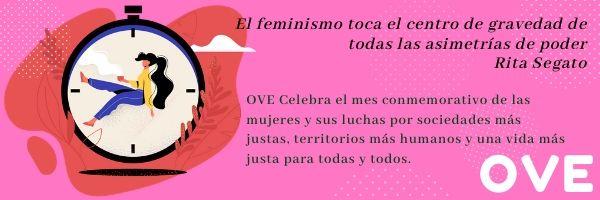 OVE en el mes de las luchas feministas